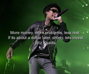 Wiz khalifa quotes sayings money problems invest