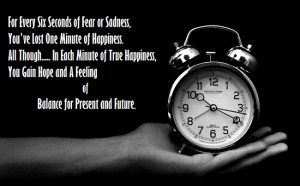 For every Six seconds of Fear or Sadness, You've lost One minute of ...