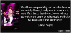 We all have a responsibility, and since I've been so wonderfully ...