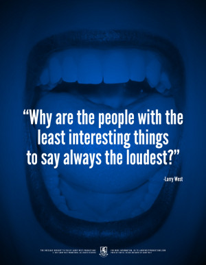 The Loudest are the Dumbest