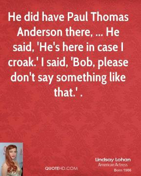 lindsay-lohan-quote-he-did-have-paul-thomas-anderson-there-he-said.jpg