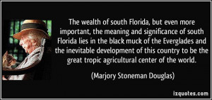The wealth of south Florida, but even more important, the meaning and ...