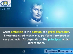 Napoleon Bonaparte quotes: Great ambition is the passion of a great ...