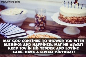 Christian Birthday Quotes For Friends Have a lovely birthday!