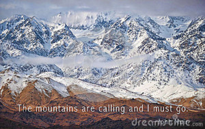 Stunning snow-capped mountains with the John Muir quote The mountains ...