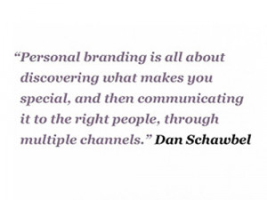 Quotes + Thoughts | Dan Schawbel on personal branding