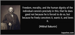 Freedom, morality, and the human dignity of the individual consists ...