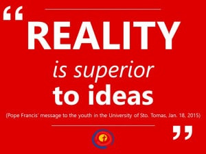 10. Reality is superior to ideas (Pope Francis' message to the youth ...