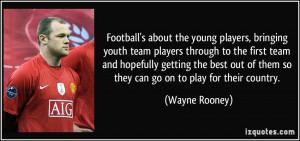 Football's about the young players, bringing youth team players ...
