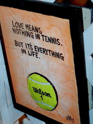 Might like this quote for the home. Tyler is a bit of a tennis fan ...
