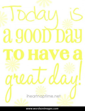 Have a great day quotes