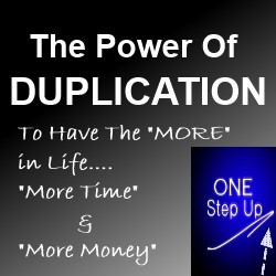 when others duplicate your success it will help further your income ...