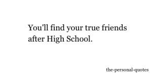 Personal high school true friends relatable