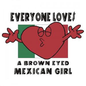 HolidayT-Shirts › Portfolio › Everyone Loves A Mexican Girl