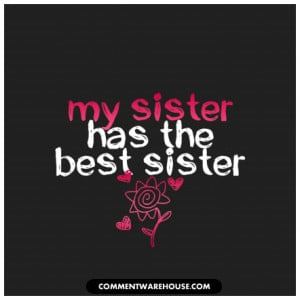 quote-my-sister-has-the-best-sister.png?m=1380918768