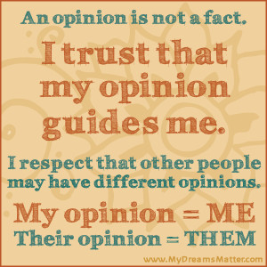 Your opinion matters to you. Others opinions matter to them.