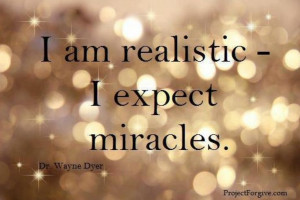 expect miracles.