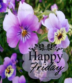 Happy Friday quote via www.Facebook.com/TreasuredSentiments