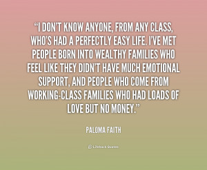 File Name : quote-Paloma-Faith-i-dont-know-anyone-from-any-class ...
