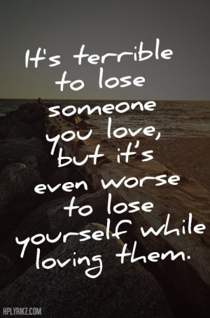 Don't lose yourself to another person who doesn't even deserve your ...