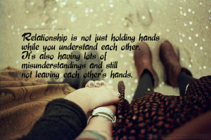 Relationship is not just holding hands while you understand each other ...