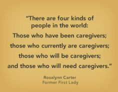something to keep in mind. Treat your caregivers with respect because ...