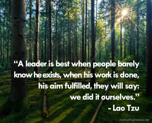 This is a wonderful Lao Tzu quote about leadership.