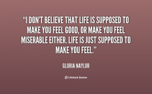 quote-Gloria-Naylor-i-dont-believe-that-life-is-supposed-26272.png