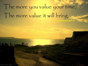 The more you value your time,