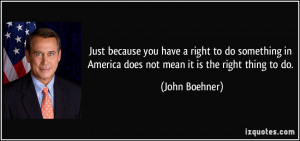 right-to-do-something-in-america-does-not-mean-it-is-the-right-thing ...