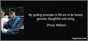 My guiding principles in life are to be honest, genuine, thoughtful ...