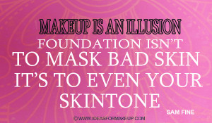 Makeup Artist Quotes Sam fine's quote on makeup 02