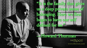 Quote of the Day: Howard Thurman on Family