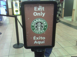 "Funny Spanglish Starbucks Sign- Exit Only ""Exito Aqui"""