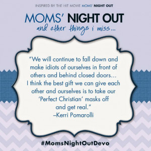 Mom's Night Out quote from Kerri Pomarolli