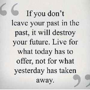 leave your past behind you others are determined to throw it on your ...
