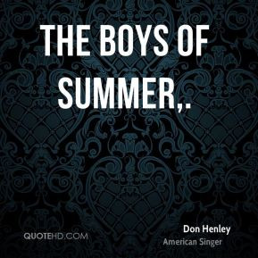 Don Henley Boys of Summer Quotes