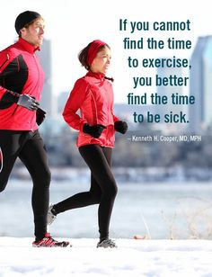 """... to be sick."""" – Kenneth H. Cooper, MD, MPH #quote #fitness #workout"""