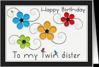 Happy Birthday Twin Sister, Colorful Floral Cut Out card - Product ...