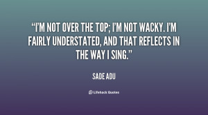 quote-Sade-Adu-im-not-over-the-top-im-not-127418.png