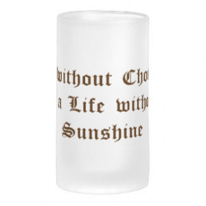 Life without Chocolate is a Day without Sunshine Coffee Mug