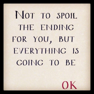 It's going to be ok ;)