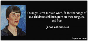 Courage: Great Russian word, fit for the songs of our children's ...