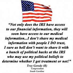 Trey Gowdy Quote - The IRS and Healthcare - To find more Famous Quote ...