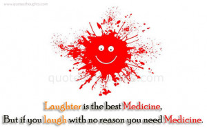 Funny Quotes-Thoughts-Laughter is the best Medicine-Best Quotes