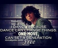 Step Up 3 Moose quote