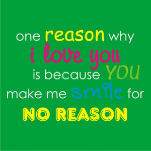 ... Love You Is Because You Make Me Smile For No Reason Facebook Quote