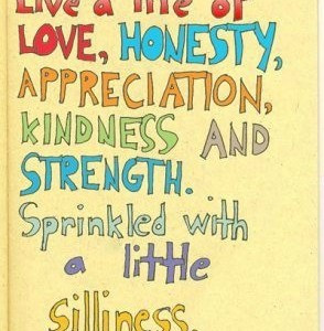 Live-a-life-of-love-honesty-appreciation-kindness-and-strength ...