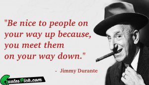 be nice to people on by jimmy durante picture quotes