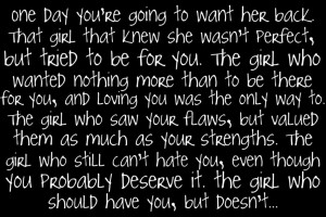 ... her back that girl that knew she wasn't perfect ~ Break Up Quote